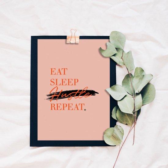 Eat Sleep Hustle Repeat Free Print